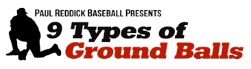 9 Types of Ground Balls